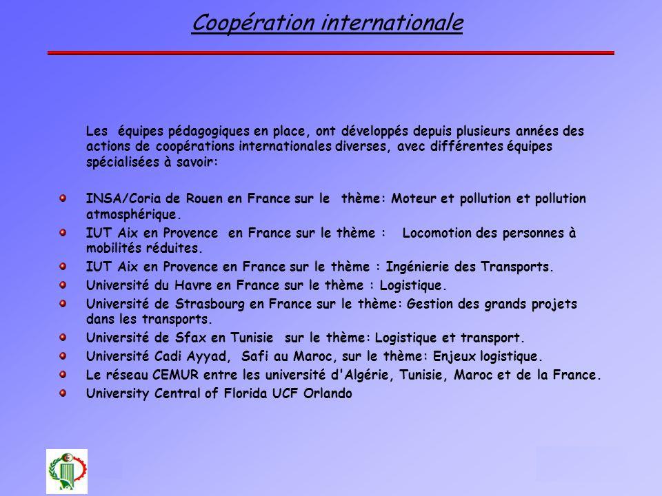 Coopération internationale Les équipes pédagogiques en place, ont développés depuis plusieurs années des actions de coopérations internationales diver