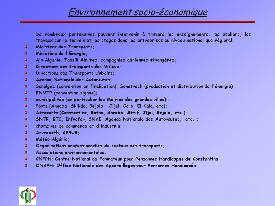 Environnement socio-économique De nombreux partenaires peuvent intervenir à travers les enseignements, les ateliers, les travaux sur le terrain et les