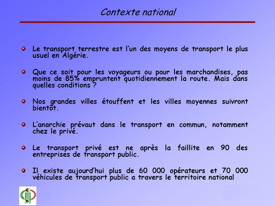 6 Oléron 2003 Contexte national Le transport terrestre est lun des moyens de transport le plus usuel en Algérie. Que ce soit pour les voyageurs ou pou