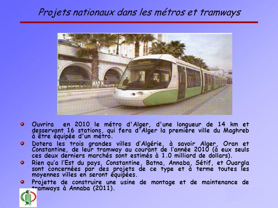 8 Oléron 2003 Projets nationaux dans les métros et tramways Ouvrira en 2010 le métro d'Alger, d'une longueur de 14 km et desservant 16 stations, qui f