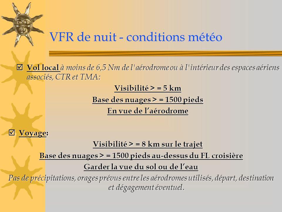 VFR de nuit - conditions météo Vol local à moins de 6,5 Nm de l'aérodrome ou à l'intérieur des espaces aériens associés, CTR et TMA: Vol local à moins
