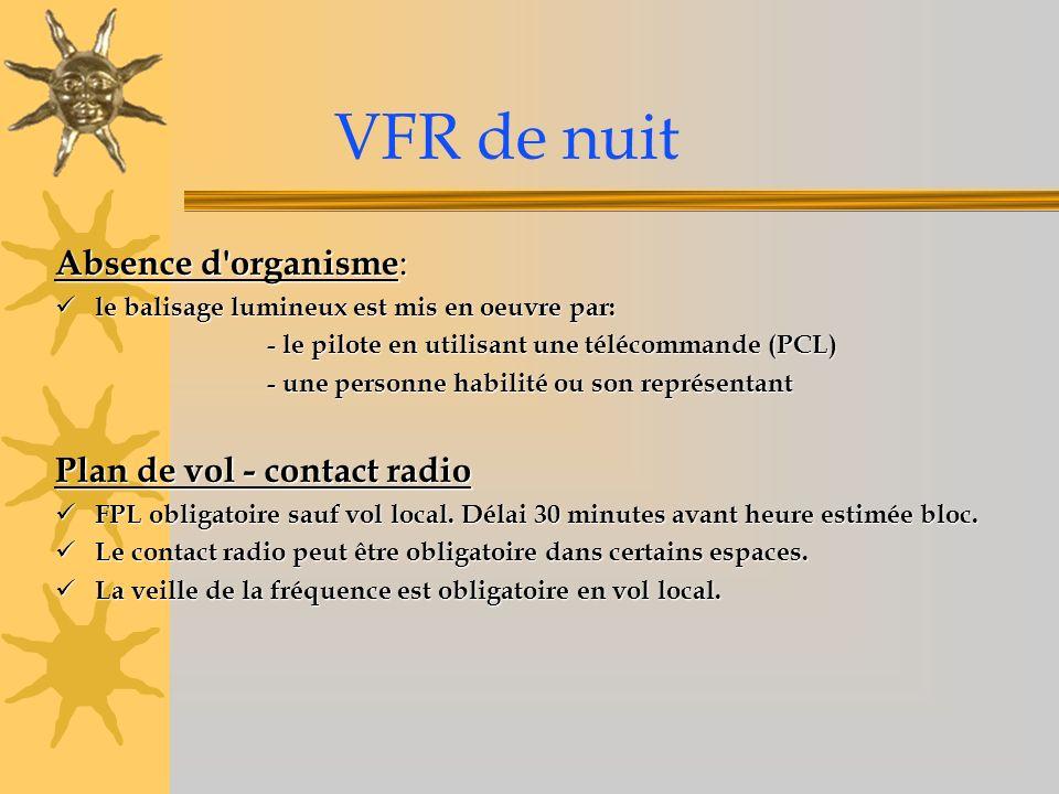 VFR de nuit Absence d'organisme : le balisage lumineux est mis en oeuvre par: le balisage lumineux est mis en oeuvre par: - le pilote en utilisant une