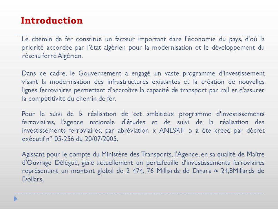 Le chemin de fer constitue un facteur important dans léconomie du pays, doù la priorité accordée par létat algérien pour la modernisation et le dévelo