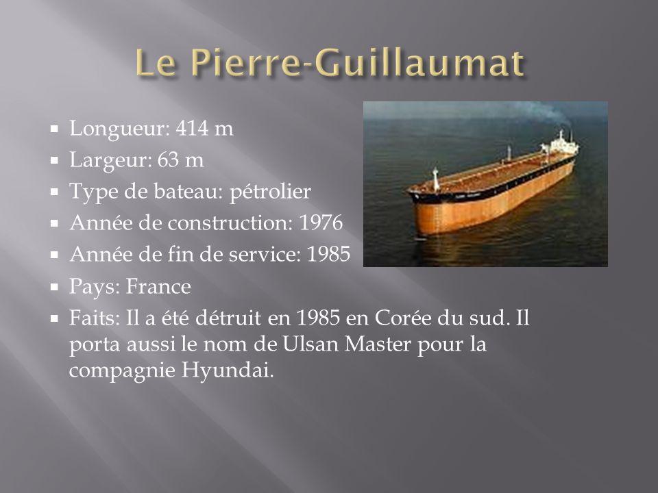 Longueur: 414 m Largeur: 63 m Type de bateau: pétrolier Année de construction: 1976 Année de fin de service: 1985 Pays: France Faits: Il a été détruit