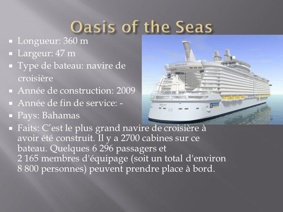 Longueur: 360 m Largeur: 47 m Type de bateau: navire de croisière Année de construction: 2009 Année de fin de service: - Pays: Bahamas Faits: Cest le