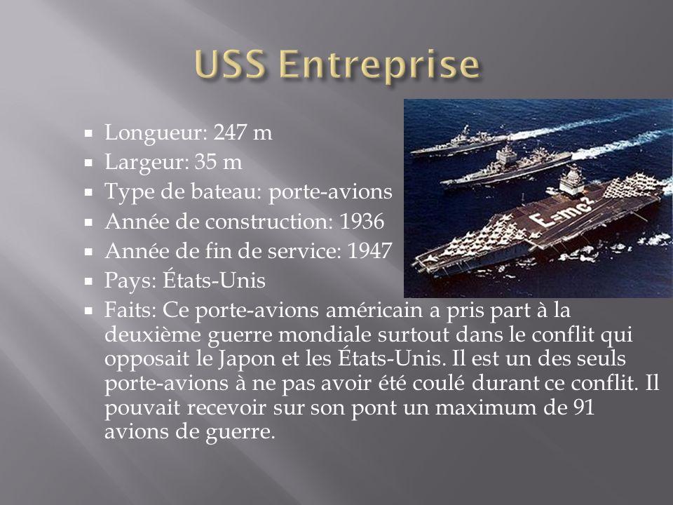 Longueur: 247 m Largeur: 35 m Type de bateau: porte-avions Année de construction: 1936 Année de fin de service: 1947 Pays: États-Unis Faits: Ce porte-