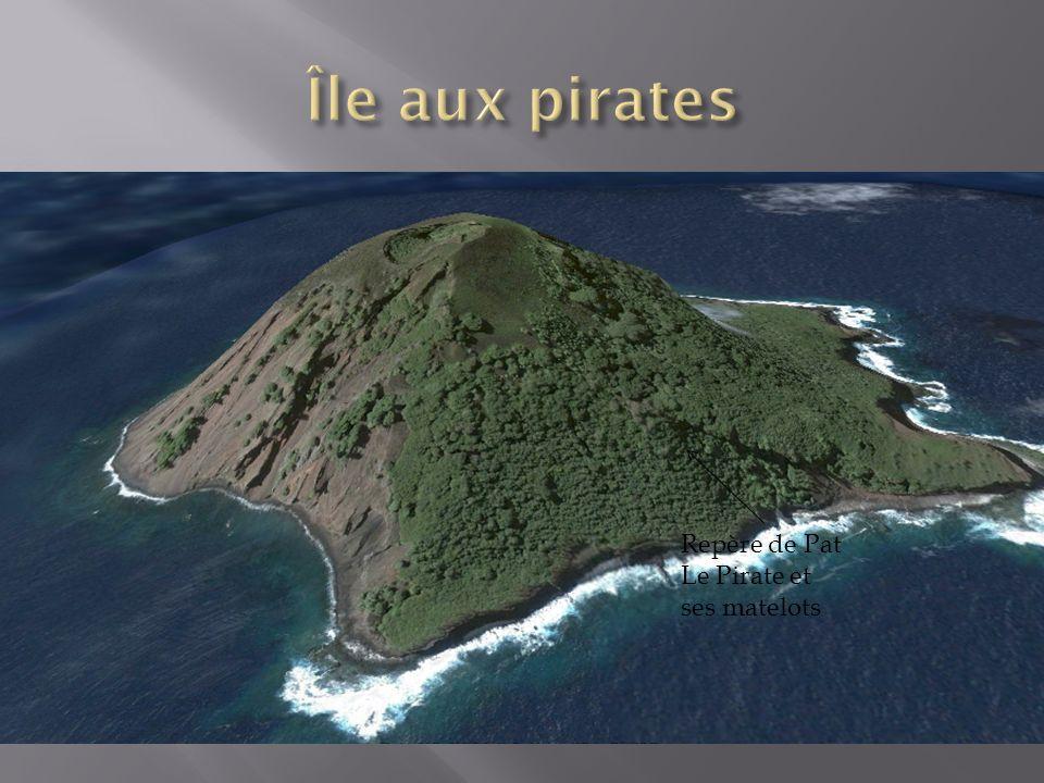 Repère de Pat Le Pirate et ses matelots