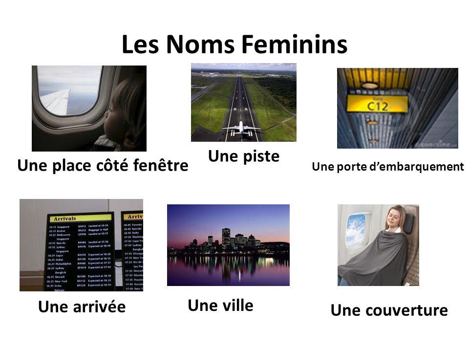 Les Noms Feminins Une place côté fenêtre Une ville Une piste Une arrivée Une couverture Une porte dembarquement