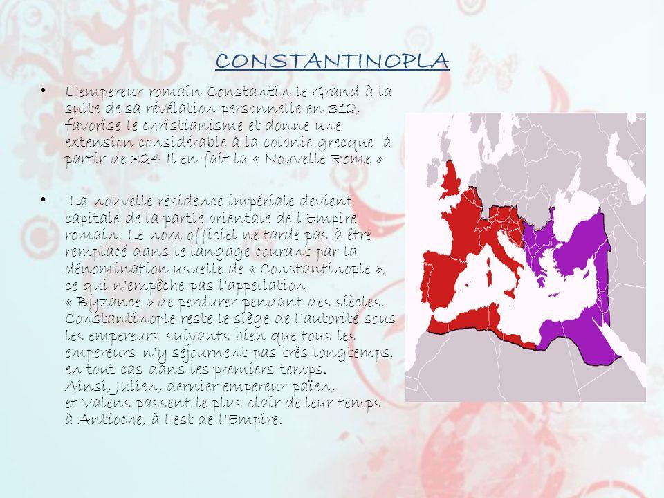 CONSTANTINOPLA L'empereur romain Constantin le Grand à la suite de sa révélation personnelle en 312, favorise le christianisme et donne une extension