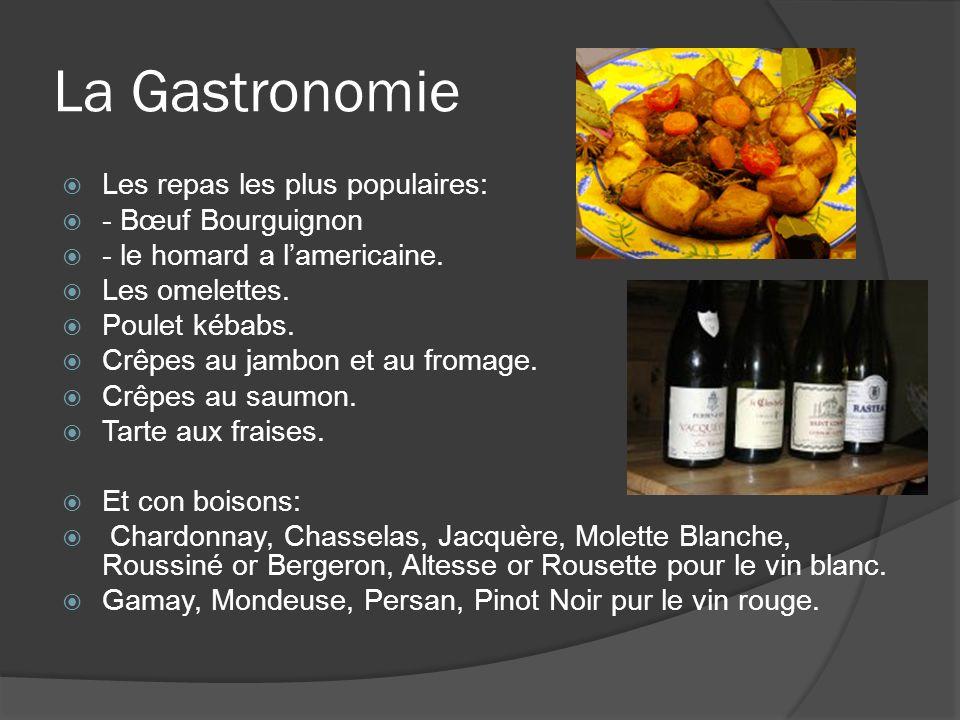 La Gastronomie Les repas les plus populaires: - Bœuf Bourguignon - le homard a lamericaine.
