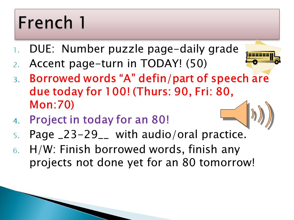 1. DUE: Number puzzle page-daily grade 2. Accent page-turn in TODAY.
