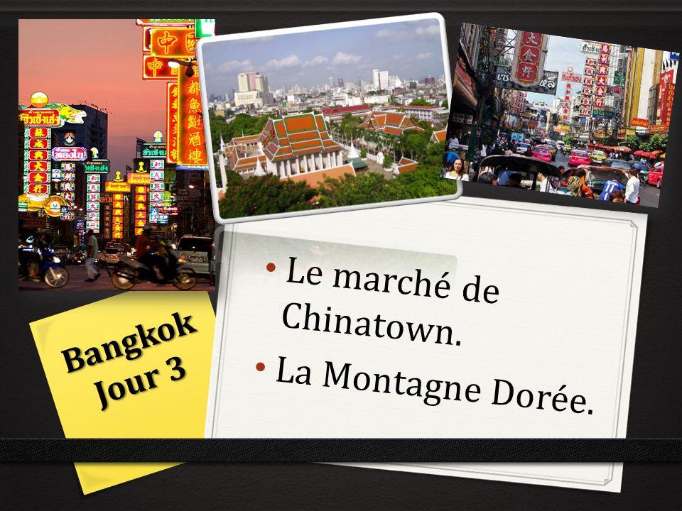Le marché de Chinatown. La Montagne Dorée. Bangkok Jour 3