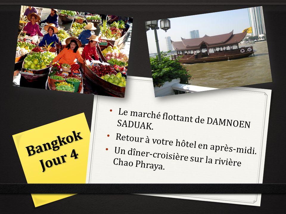 Le marché flottant de DAMNOEN SADUAK. Retour à votre hôtel en après-midi. Un dîner-croisière sur la rivière Chao Phraya. Bangkok Jour 4