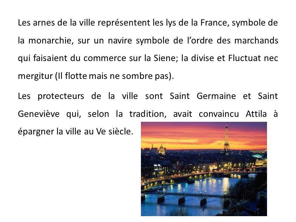 Les arnes de la ville représentent les lys de la France, symbole de la monarchie, sur un navire symbole de lordre des marchands qui faisaient du commerce sur la Siene; la divise et Fluctuat nec mergitur (Il flotte mais ne sombre pas).