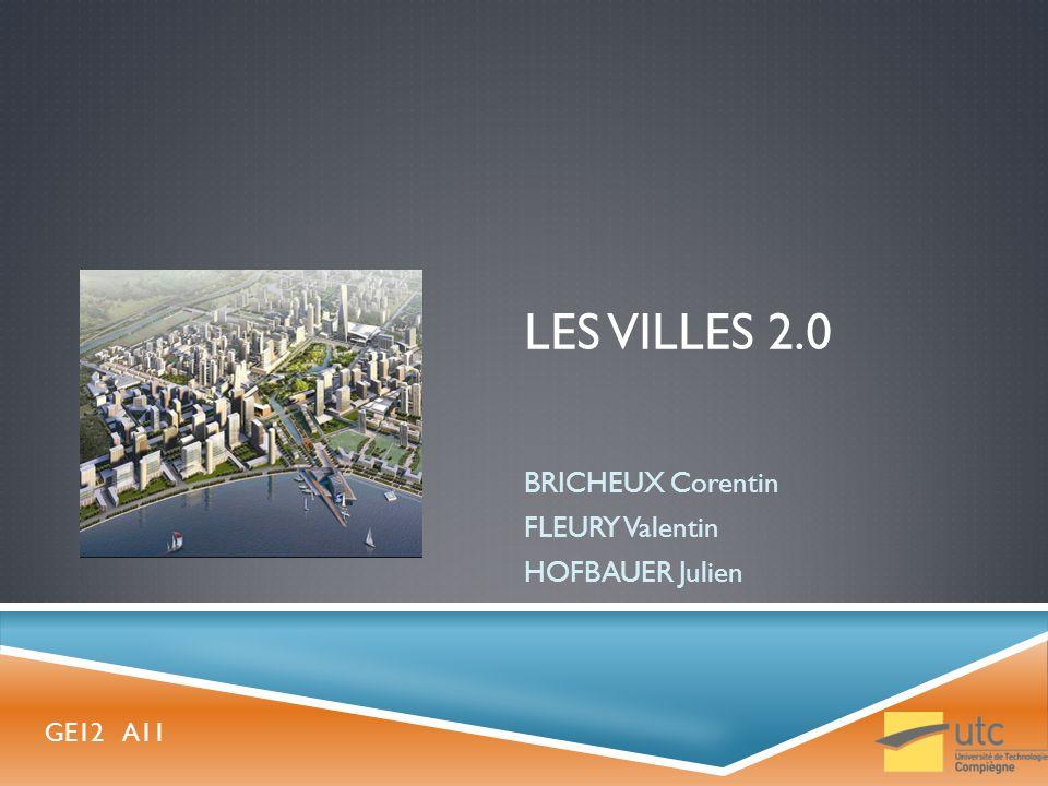 LES VILLES 2.0 BRICHEUX Corentin FLEURY Valentin HOFBAUER Julien GE12 A11