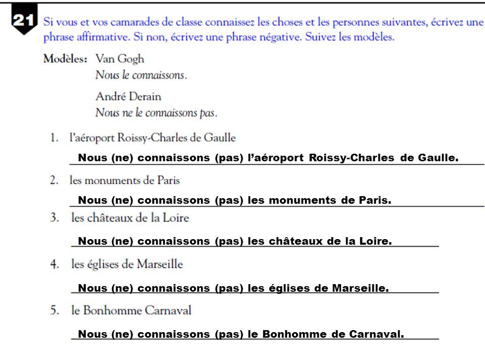 Nous (ne) connaissons (pas) laéroport Roissy-Charles de Gaulle.