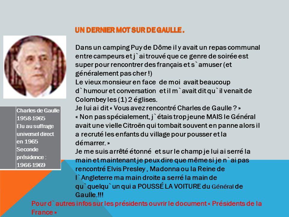 Charles de Gaulle 1958-1965 Elu au suffrage universel direct en 1965 Seconde présidence : 1966-1969 Pour d`autres infos sur les présidents ouvrir le document « Présidents de la France »