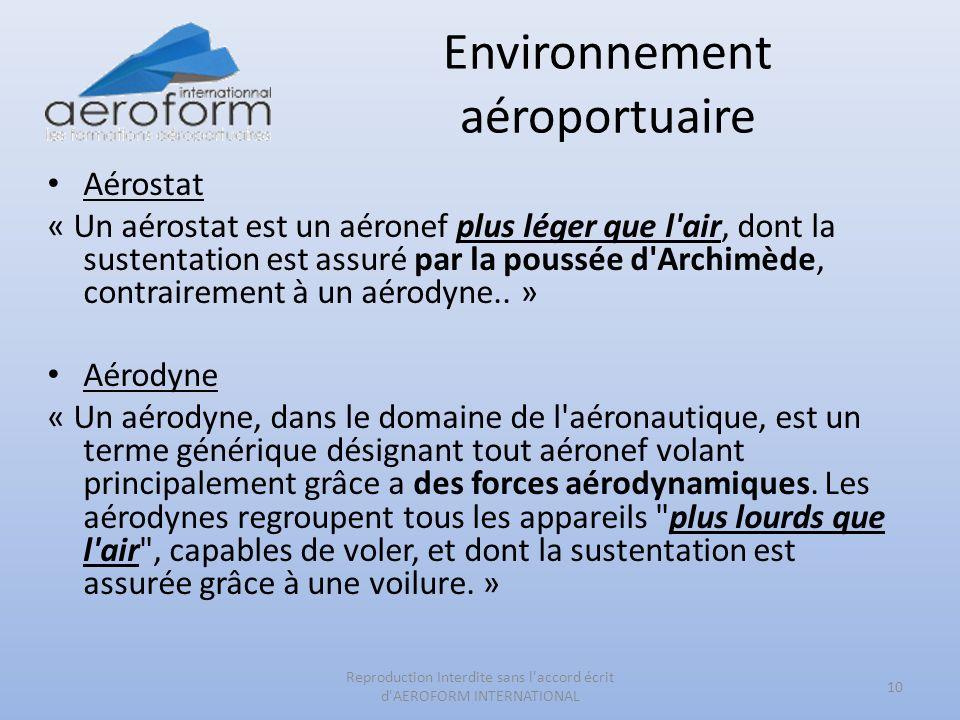 Environnement aéroportuaire Aérostat « Un aérostat est un aéronef plus léger que l'air, dont la sustentation est assuré par la poussée d'Archimède, co