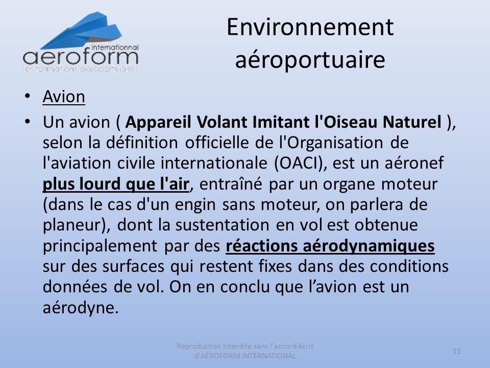 Environnement aéroportuaire Avion Un avion ( Appareil Volant Imitant l'Oiseau Naturel ), selon la définition officielle de l'Organisation de l'aviatio