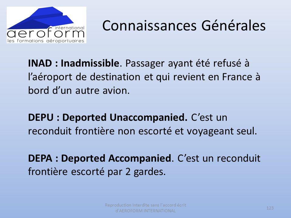 Connaissances Générales 123 Reproduction Interdite sans l'accord écrit d'AEROFORM INTERNATIONAL INAD : Inadmissible. Passager ayant été refusé à laéro