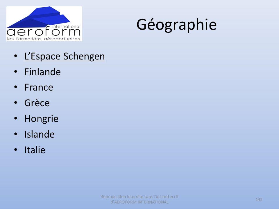Géographie LEspace Schengen Finlande France Grèce Hongrie Islande Italie 143 Reproduction Interdite sans l'accord écrit d'AEROFORM INTERNATIONAL
