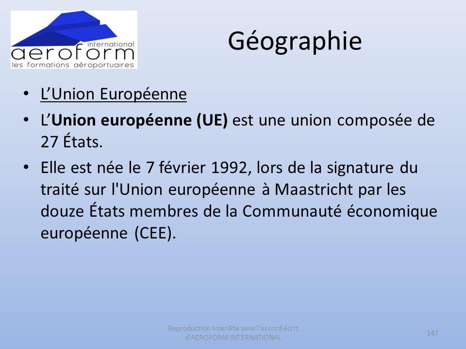 Géographie LUnion Européenne LUnion européenne (UE) est une union composée de 27 États. Elle est née le 7 février 1992, lors de la signature du traité