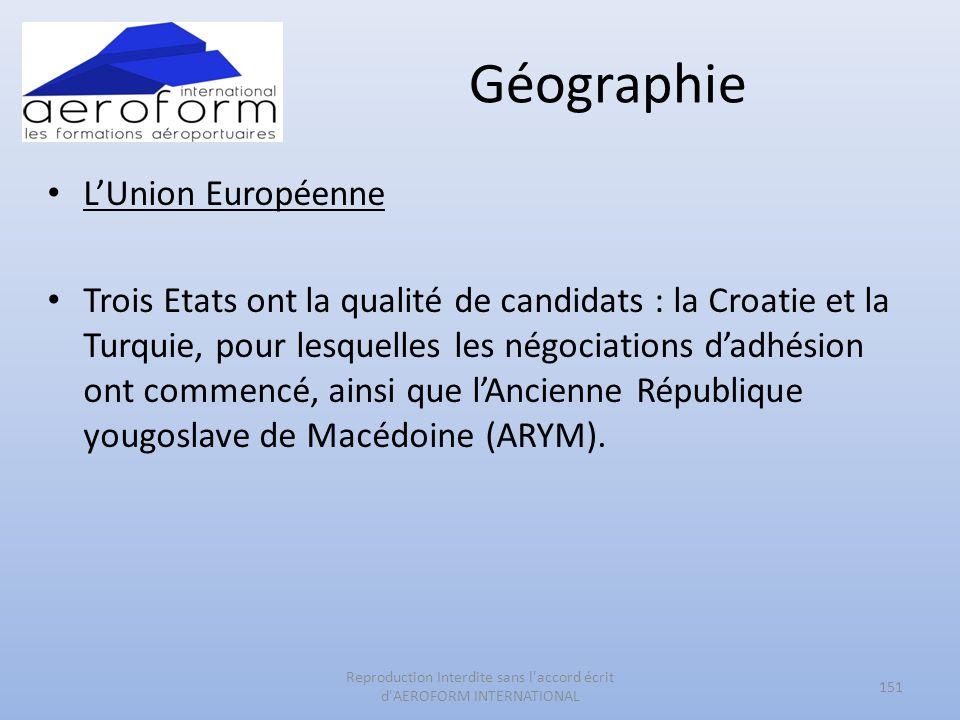 Géographie LUnion Européenne Trois Etats ont la qualité de candidats : la Croatie et la Turquie, pour lesquelles les négociations dadhésion ont commen
