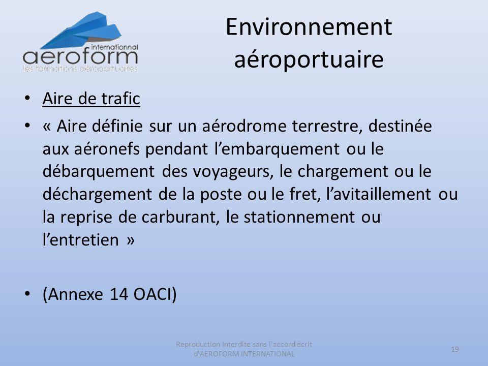 Environnement aéroportuaire Aire de trafic « Aire définie sur un aérodrome terrestre, destinée aux aéronefs pendant lembarquement ou le débarquement d