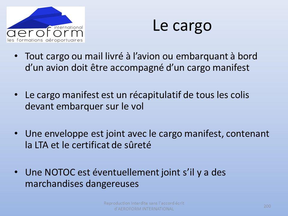 Le cargo Tout cargo ou mail livré à lavion ou embarquant à bord dun avion doit être accompagné dun cargo manifest Le cargo manifest est un récapitulat