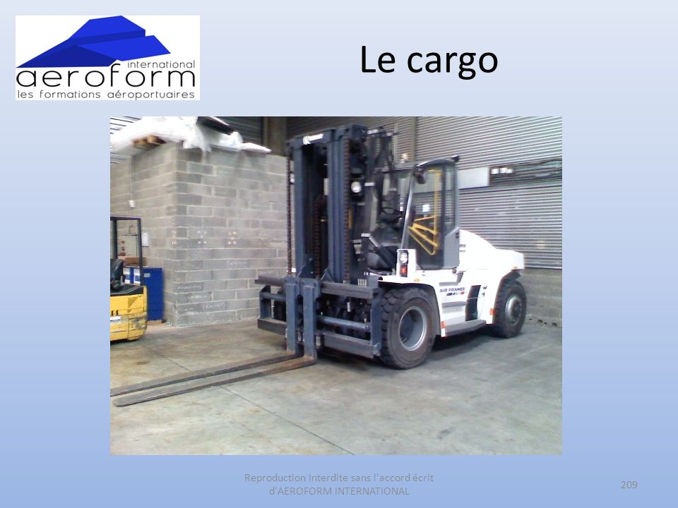Le cargo 209 Reproduction Interdite sans l accord écrit d AEROFORM INTERNATIONAL