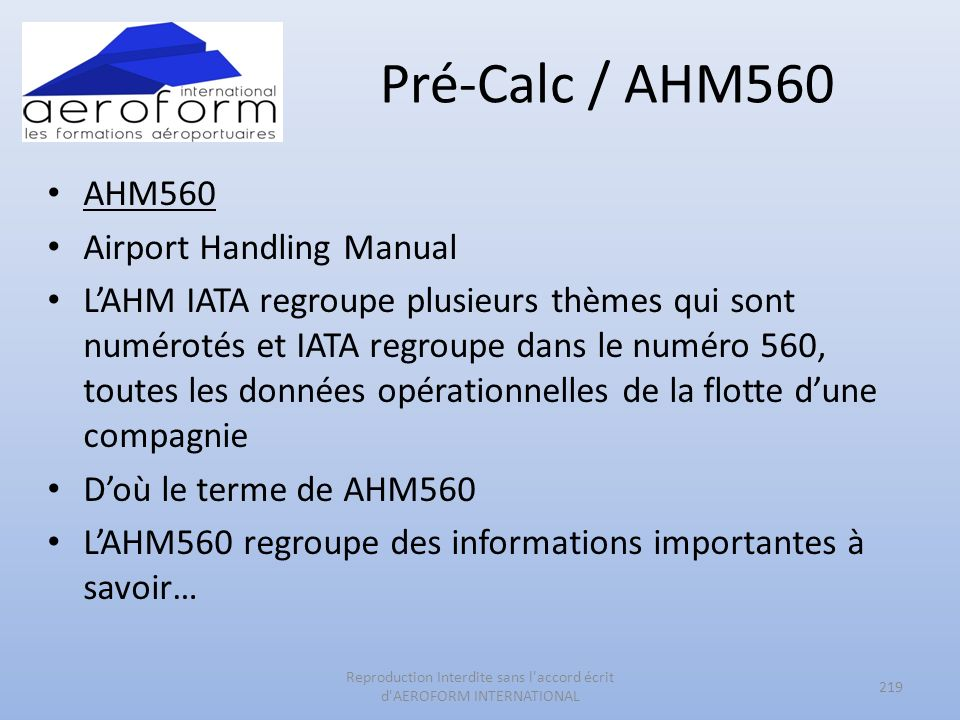 Pré-Calc / AHM560 AHM560 Airport Handling Manual LAHM IATA regroupe plusieurs thèmes qui sont numérotés et IATA regroupe dans le numéro 560, toutes le