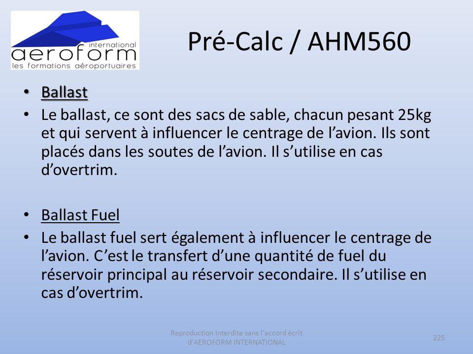 Pré-Calc / AHM560 Ballast Ballast Le ballast, ce sont des sacs de sable, chacun pesant 25kg et qui servent à influencer le centrage de lavion. Ils son
