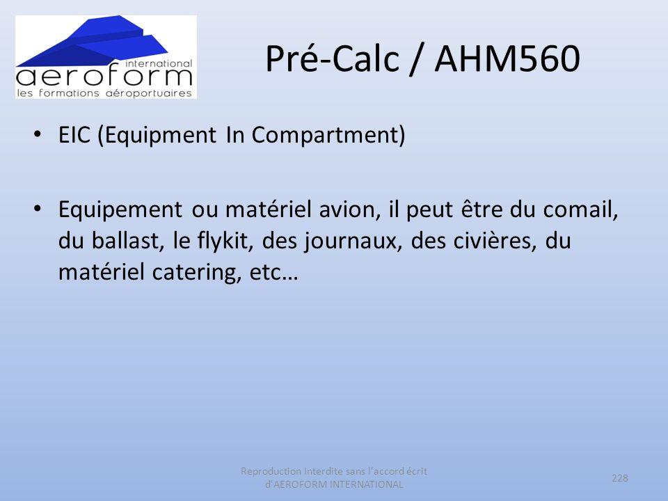 Pré-Calc / AHM560 EIC (Equipment In Compartment) Equipement ou matériel avion, il peut être du comail, du ballast, le flykit, des journaux, des civièr