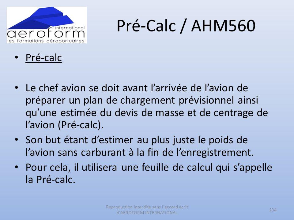 Pré-Calc / AHM560 Pré-calc Le chef avion se doit avant larrivée de lavion de préparer un plan de chargement prévisionnel ainsi quune estimée du devis