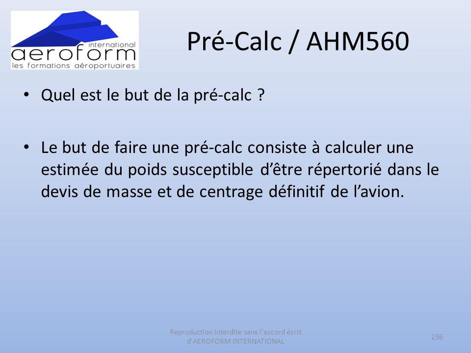 Pré-Calc / AHM560 Quel est le but de la pré-calc ? Le but de faire une pré-calc consiste à calculer une estimée du poids susceptible dêtre répertorié