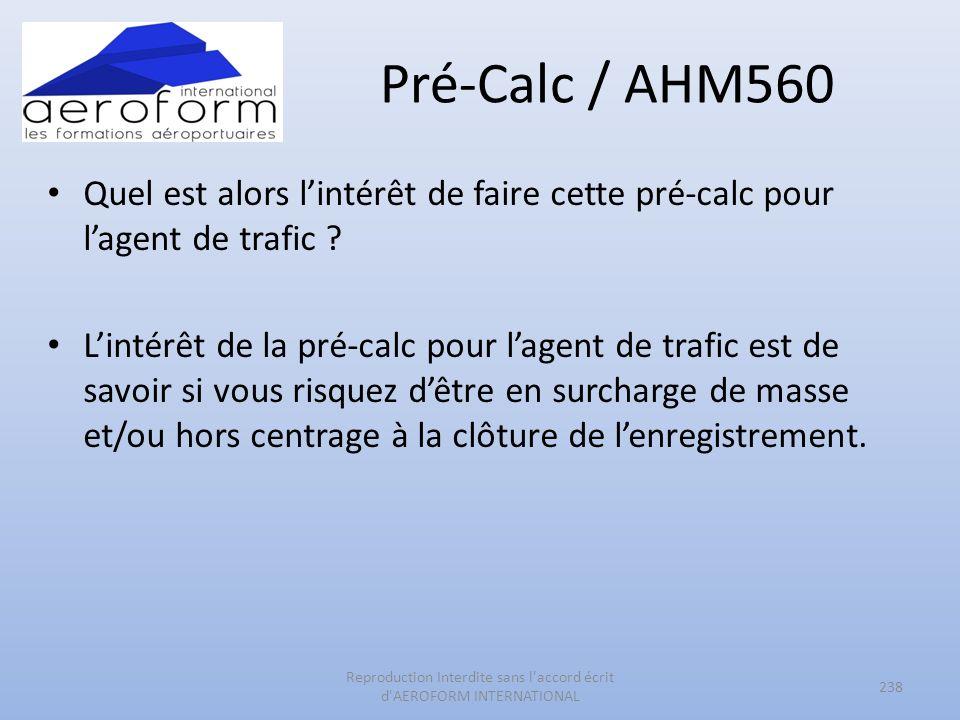 Pré-Calc / AHM560 Quel est alors lintérêt de faire cette pré-calc pour lagent de trafic ? Lintérêt de la pré-calc pour lagent de trafic est de savoir