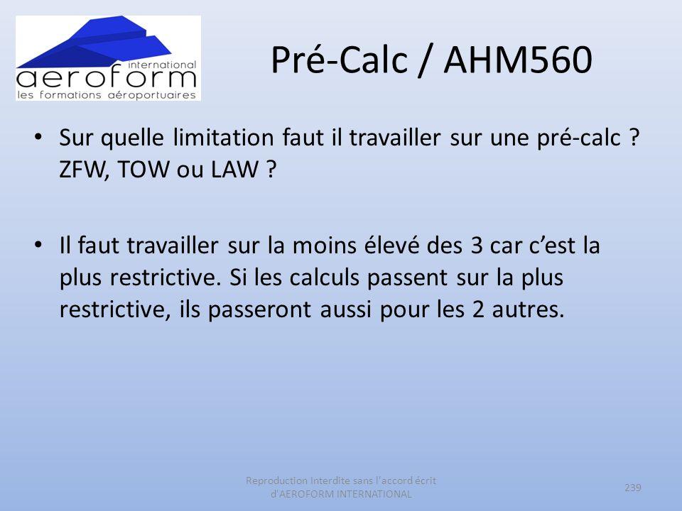 Pré-Calc / AHM560 Sur quelle limitation faut il travailler sur une pré-calc ? ZFW, TOW ou LAW ? Il faut travailler sur la moins élevé des 3 car cest l