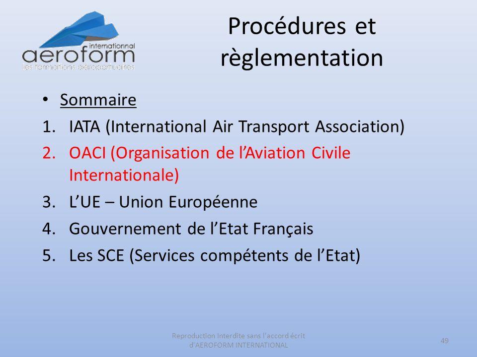 Procédures et règlementation 49 Reproduction Interdite sans l'accord écrit d'AEROFORM INTERNATIONAL Sommaire 1.IATA (International Air Transport Assoc