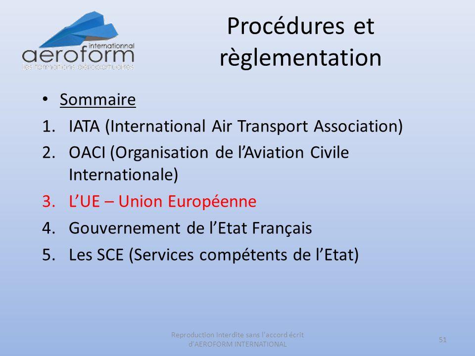 Procédures et règlementation 51 Reproduction Interdite sans l'accord écrit d'AEROFORM INTERNATIONAL Sommaire 1.IATA (International Air Transport Assoc