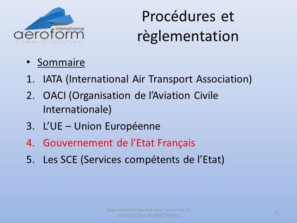 Procédures et règlementation 53 Reproduction Interdite sans l'accord écrit d'AEROFORM INTERNATIONAL Sommaire 1.IATA (International Air Transport Assoc