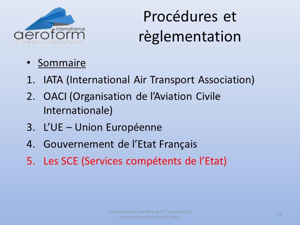 Procédures et règlementation 55 Reproduction Interdite sans l'accord écrit d'AEROFORM INTERNATIONAL Sommaire 1.IATA (International Air Transport Assoc