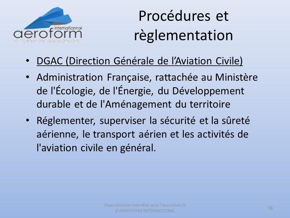 Procédures et règlementation 58 Reproduction Interdite sans l'accord écrit d'AEROFORM INTERNATIONAL DGAC (Direction Générale de lAviation Civile) Admi