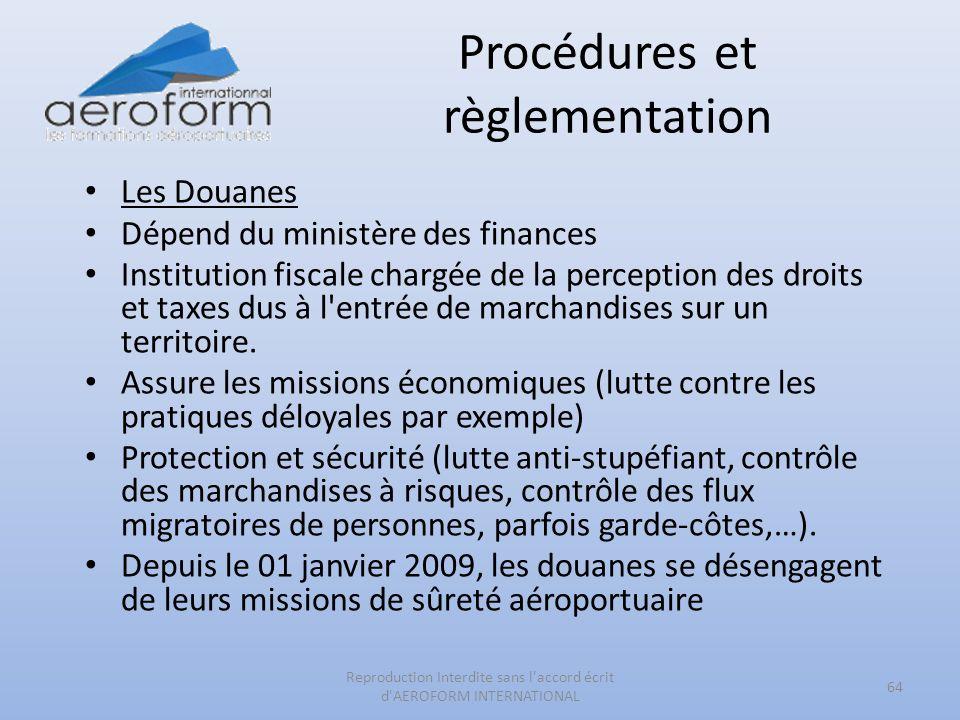 Procédures et règlementation 64 Reproduction Interdite sans l'accord écrit d'AEROFORM INTERNATIONAL Les Douanes Dépend du ministère des finances Insti