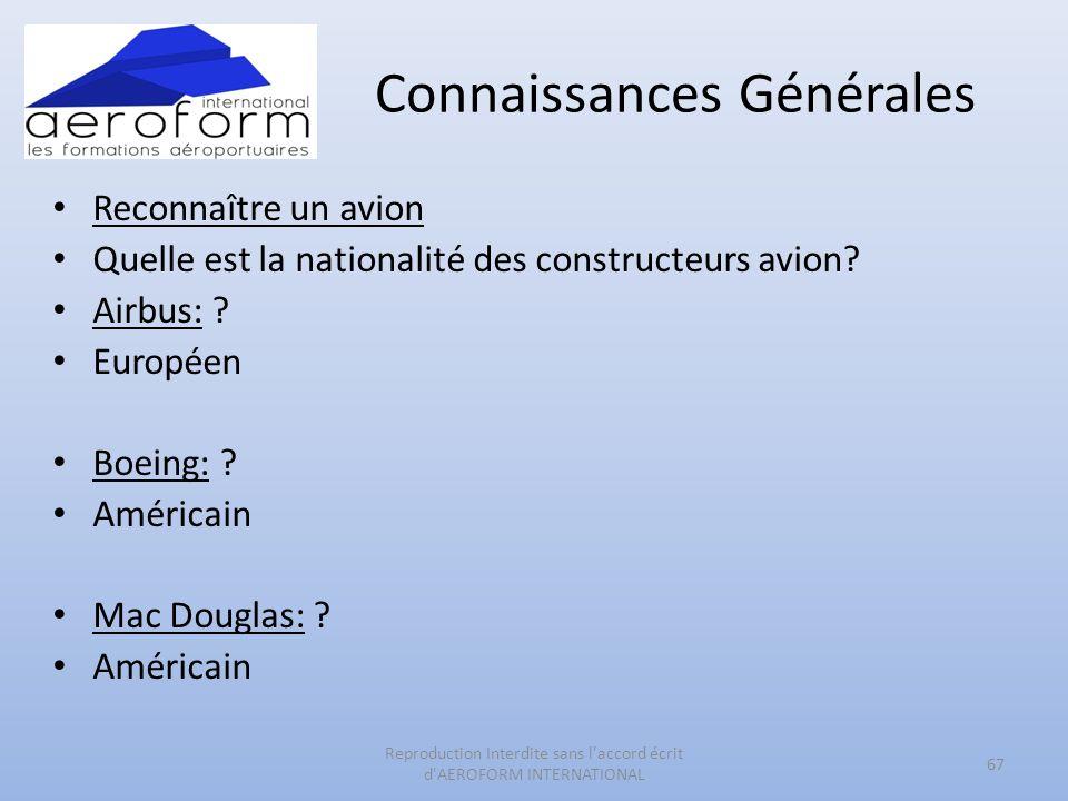 Connaissances Générales Reconnaître un avion Quelle est la nationalité des constructeurs avion? Airbus: ? Européen Boeing: ? Américain Mac Douglas: ?
