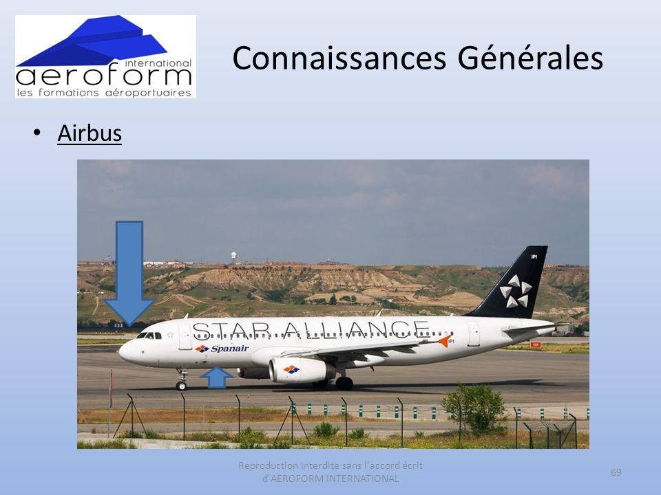 Connaissances Générales Airbus 69 Reproduction Interdite sans l'accord écrit d'AEROFORM INTERNATIONAL