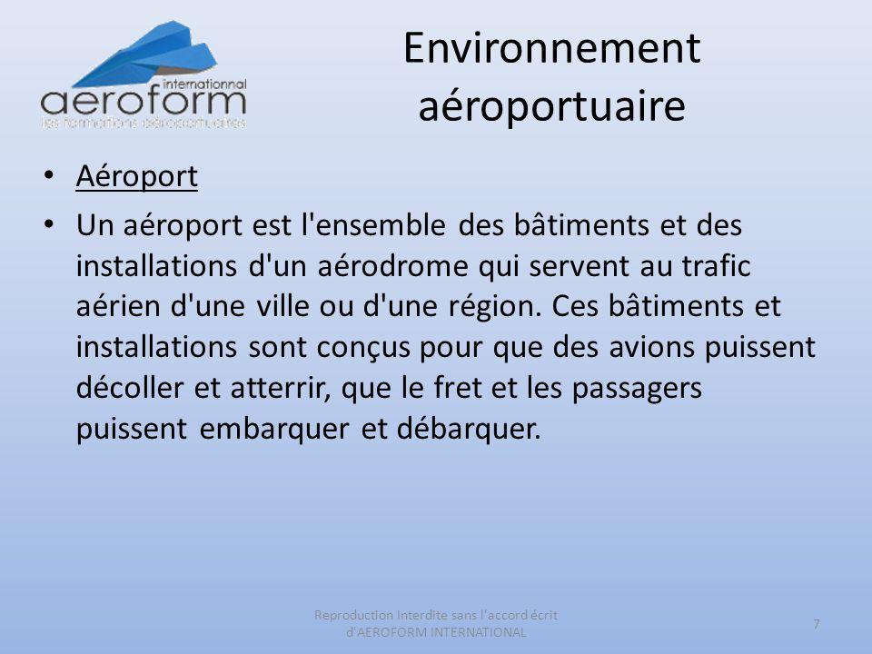 Environnement aéroportuaire Aéroport Un aéroport est l'ensemble des bâtiments et des installations d'un aérodrome qui servent au trafic aérien d'une v
