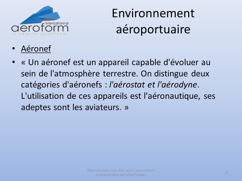 Environnement aéroportuaire Aéronef « Un aéronef est un appareil capable d'évoluer au sein de l'atmosphère terrestre. On distingue deux catégories d'a