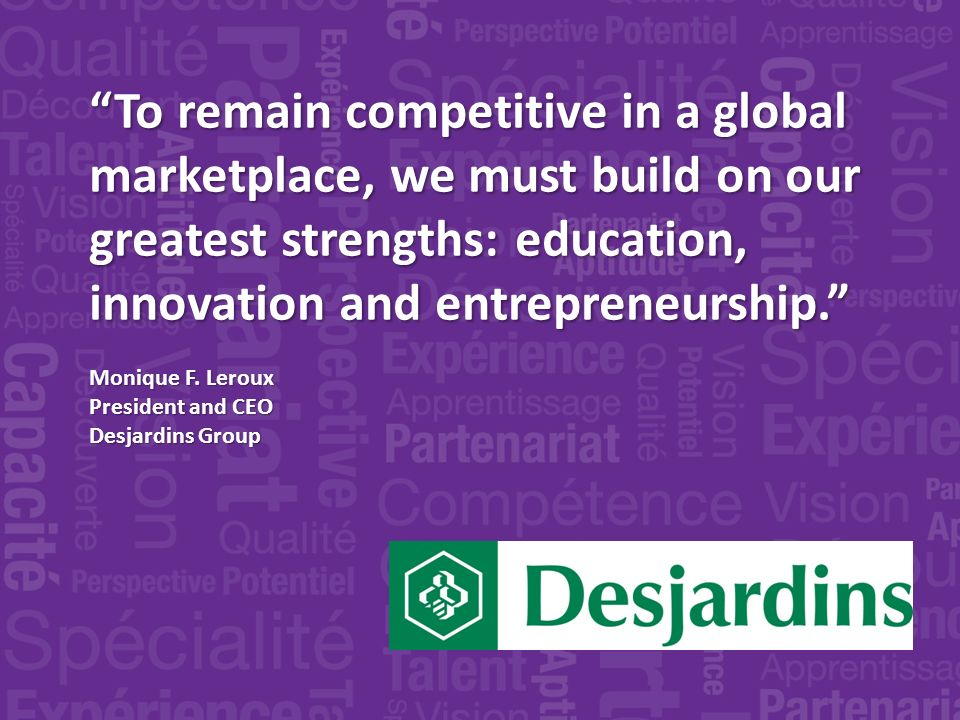 To remain competitive in a global marketplace, we must build on our greatest strengths: education, innovation and entrepreneurship.