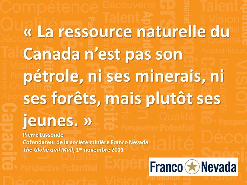 « La ressource naturelle du Canada nest pas son pétrole, ni ses minerais, ni ses forêts, mais plutôt ses jeunes.