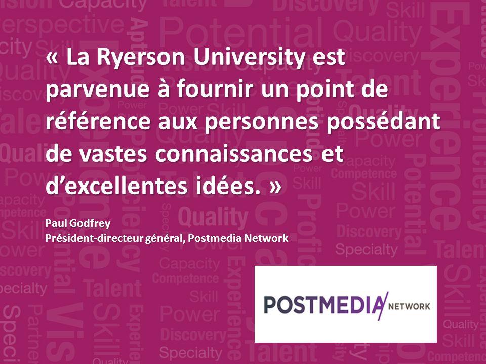 « La Ryerson University est parvenue à fournir un point de référence aux personnes possédant de vastes connaissances et dexcellentes idées.